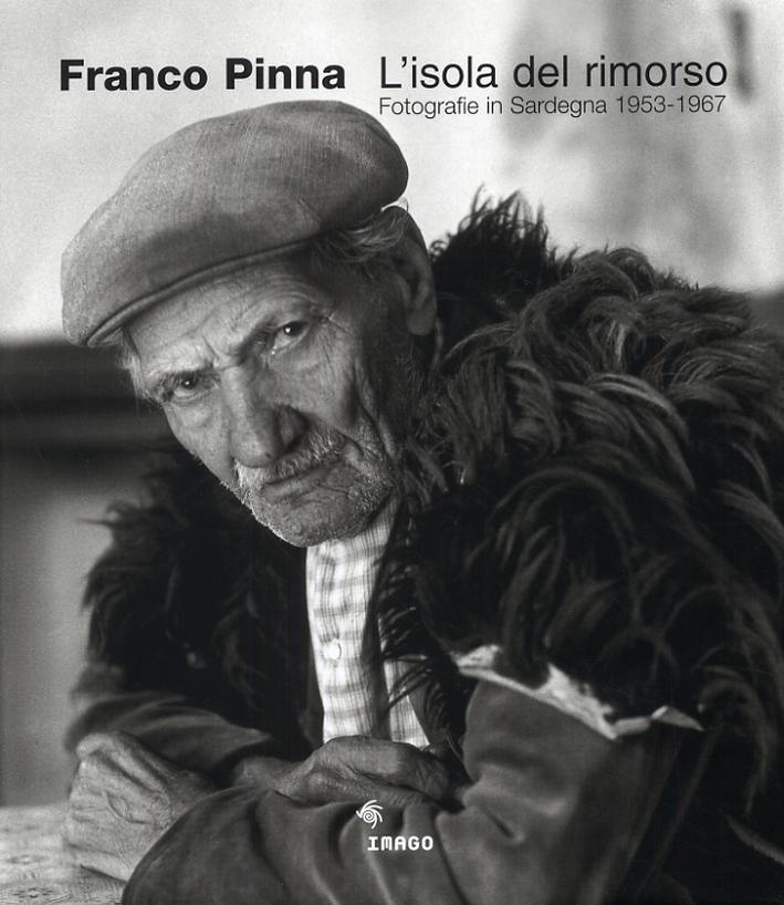 Franco Pinna. L'isola del rimorso. Fotografie in Sardegna 1953-1967