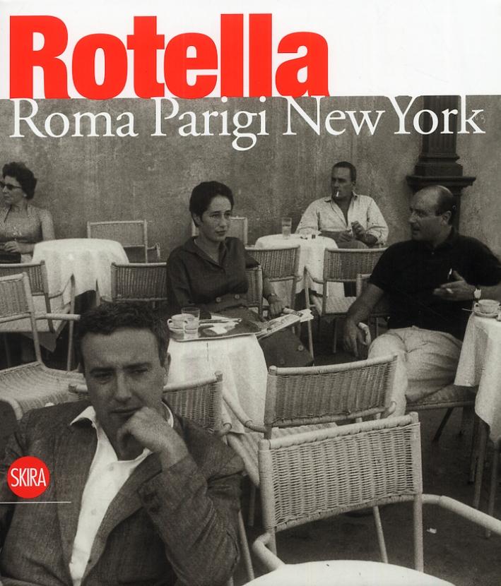Mimmo Rotella. Roma, Parigi, New York. [Edizione italiana e inglese]