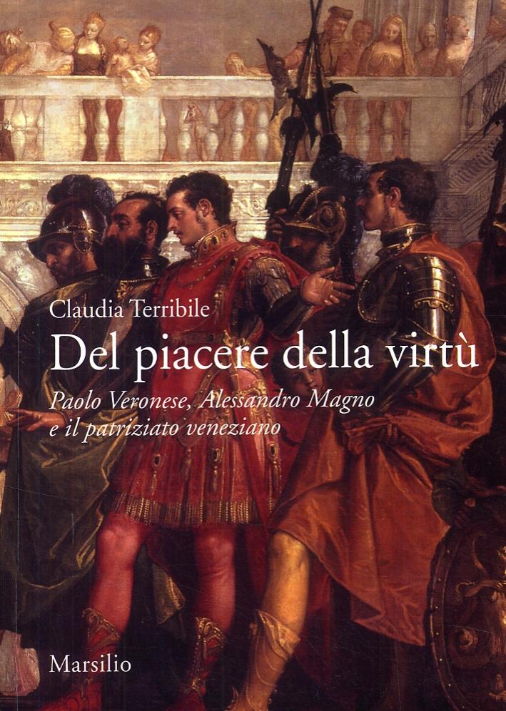 Del piacere della virtù. Paolo Veronese, Alessandro Magno e il patriziato veneziano