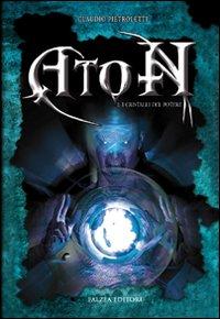 Aton. I Cristalli del Potere. Vol. 1