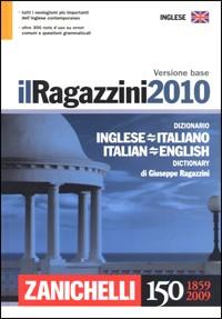 Il Ragazzini 2010. Dizionario inglese-italiano, italiano-inglese. Versione base. Ediz. bilingue