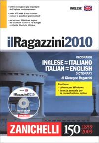 Il Ragazzini 2010. Dizionario inglese-italiano, italiano-inglese. Ediz. bilingue. Con CD-ROM