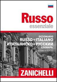 Russo essenziale. Russo-italiano, italiano-russo