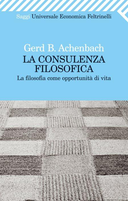 La consulenza filosofica. La filosofia come opportunità di vita