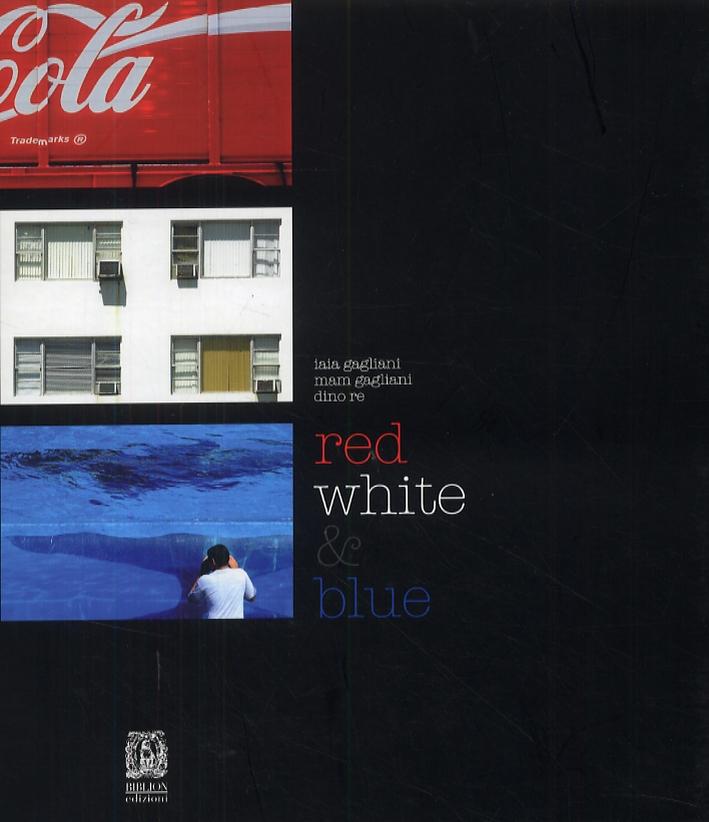 Red White & Blue. Ediz. Italiana e Inglese