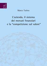 L'azienda, il sistema dei mercati finanziari e la «competizione sul valore»