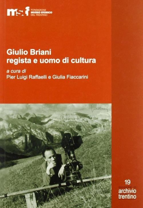 Giulio Briani regista e uomo di cultura