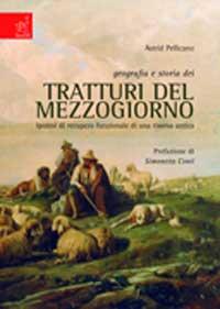 Geografia e storia dei tratturi del Mezzogiorno. Ipotesi di recupero funzionale di una risorsa antica