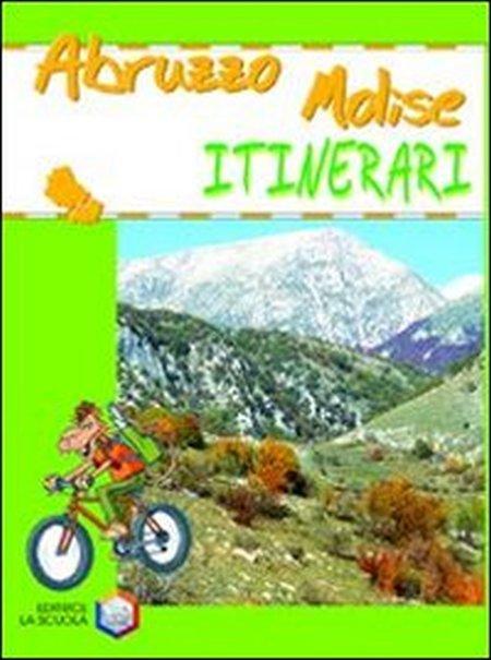 Abruzzo. Molise. Ediz. illustrata