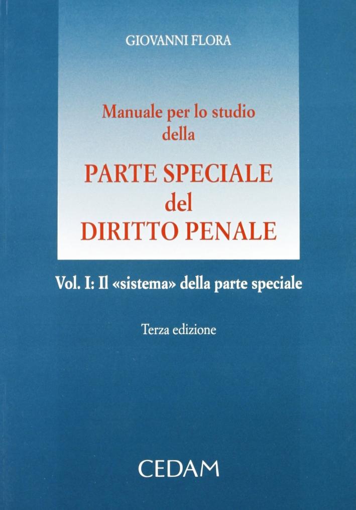 Manuale per lo Studio della Parte Speciale del Diritto Penale. Vol. 1