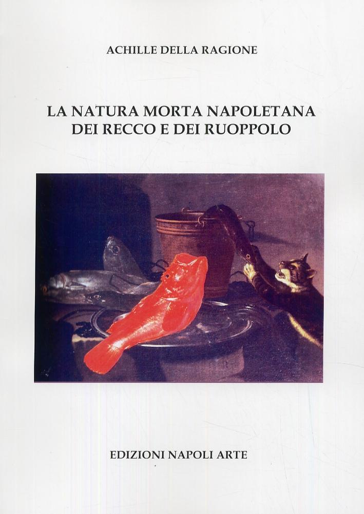 La natura morta napoletana dei Recco e dei Ruoppolo