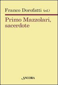 Primo Mazzolari, Sacerdote