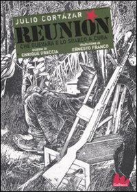 Reunión. Che Guevara e lo sbarco a Cuba. Ediz. illustrata