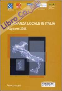 La finanza locale in Italia. Rapporto 2008