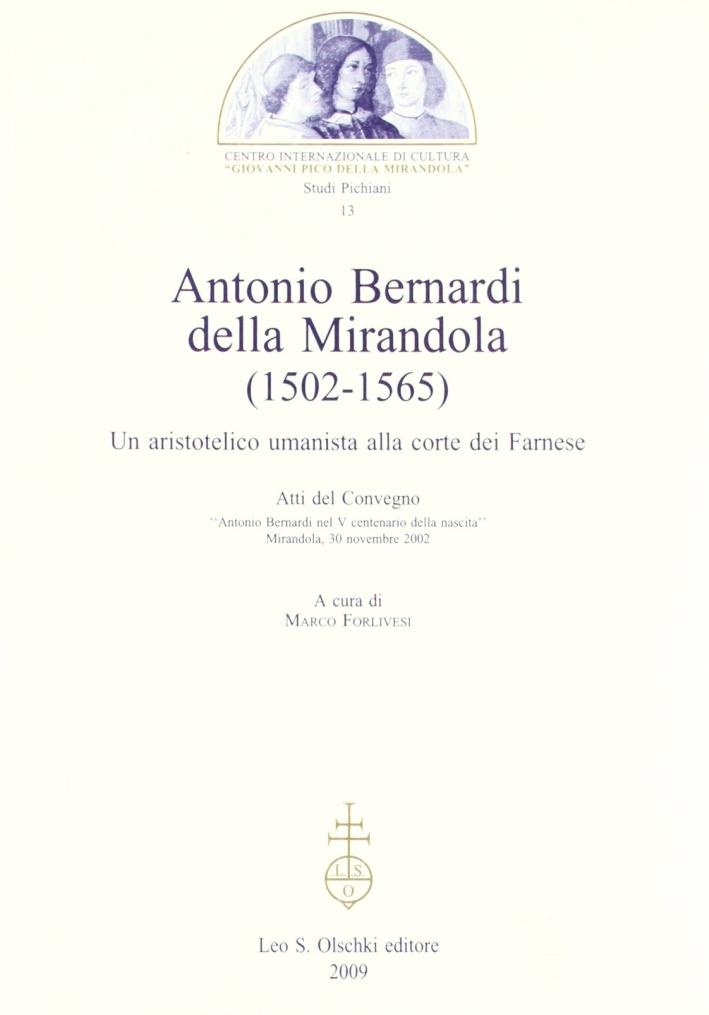 Antonio Bernardi della Mirandola (1502-1565). Un aristotelico umanista alla corte dei Farnese