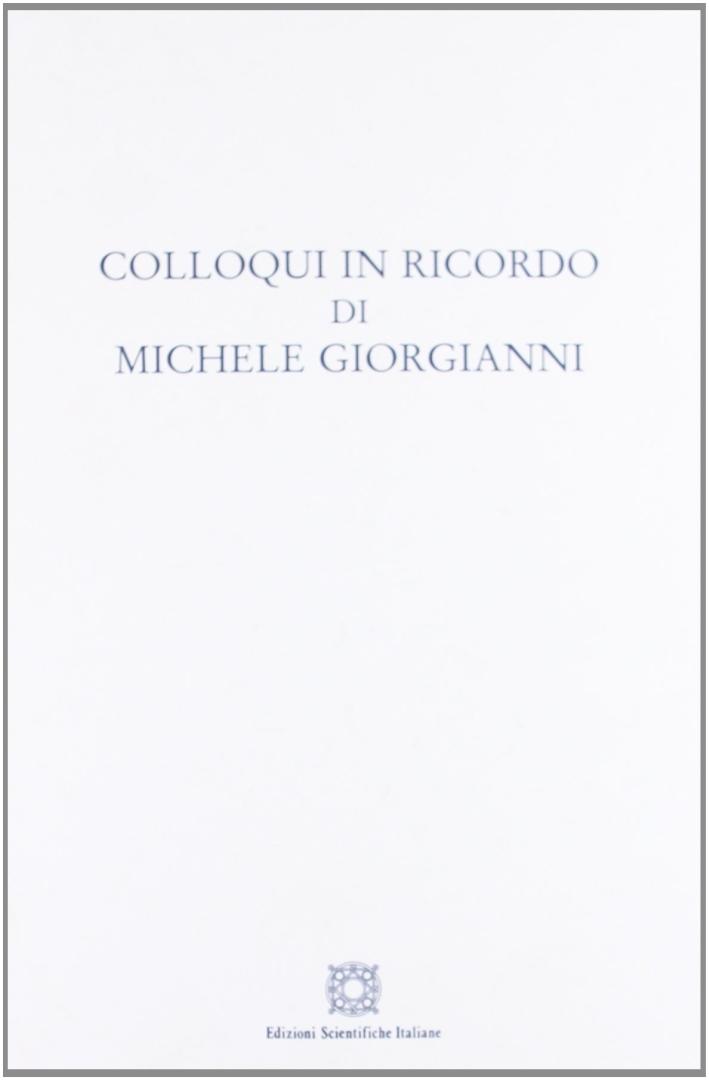 Colloqui in ricordo di Michele Giorgianni.
