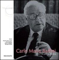 Carlo Maria Badini. Una vita per la musica