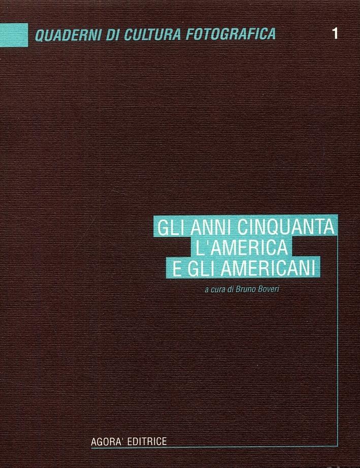 Gli anni cinquanta. L'america e gli americani. Antologia di testi.