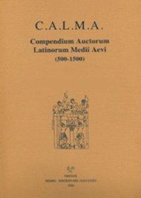 C.A.L.M.A. Compendium auctorum latinorum Medii Aevi. Vol. 2/6: Colmannus monachus-Conradus de Mure.