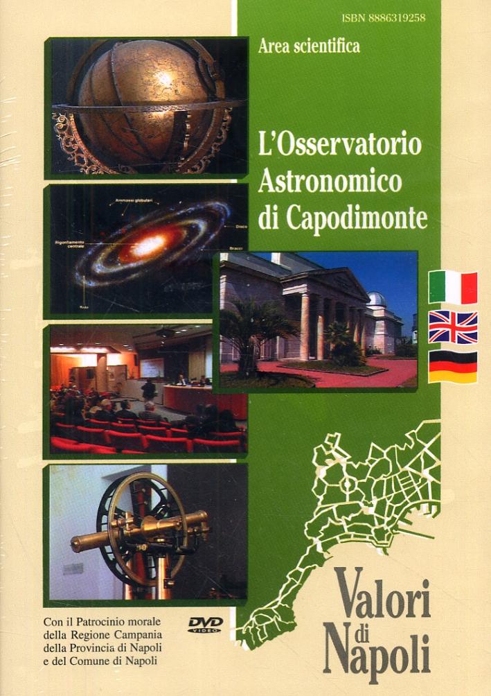 L'Osservatorio Astronomico di Capodimonte. [Edizione italiana, inglese e tedesca]. [DVD].