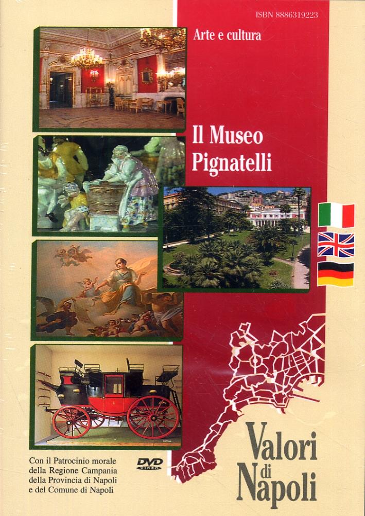 Il Museo Pignatelli. [Edizione italiana, inglese e tedesca]. [DVD]