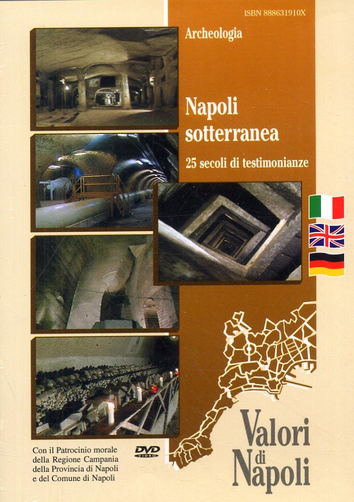 Napoli sotterranea. 25 secoli di testimonianze. [Edizione italiana, inglese e tedesca]. [DVD].