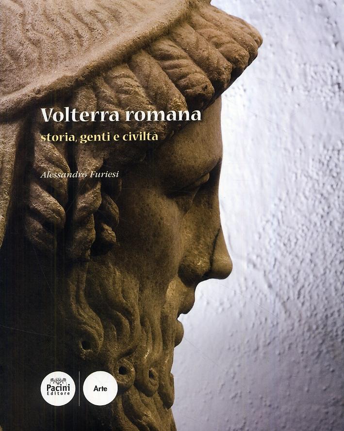 Volterra romana. Storia, genti e civiltà.
