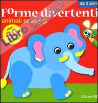 Animali selvaggi. Forme divertenti. Con adesivi. Ediz. illustrata