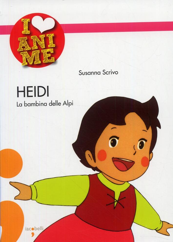 Heidi. La bambina delle Alpi.