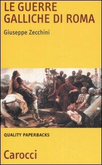 Le Guerre Galliche di Roma.
