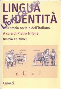 Lingua e identità. Una storia sociale dell'italiano