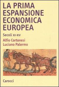 La Prima Espansione Economica Europea. Secoli XI-XV.