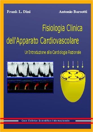 Fisiologia clinica dell'apparato cardiovascolare. Un'introduzione alla cardiologia razionale
