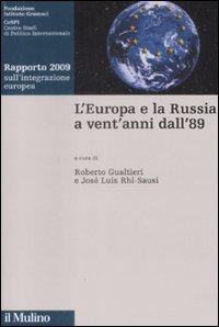 L'Europa e la Russia a vent'anni dall'89. Rapporto 2009 sull'integrazione europea