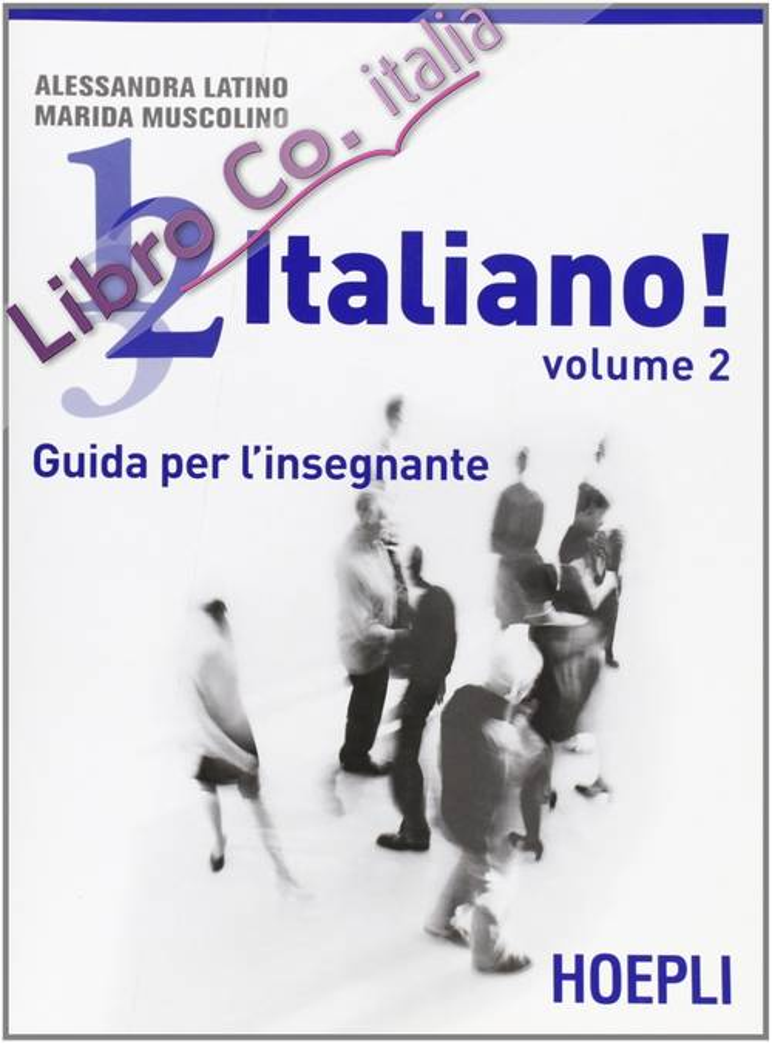 1, 2, 3,... italiano! Corso comunicativo di lingua italiana per stranieri. Guida per l'insegnante. Vol. 2