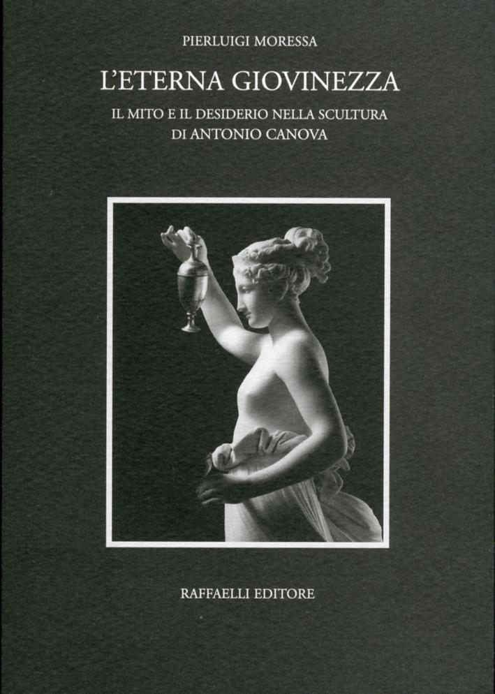 L'Eterna Giovinezza. Il Mito e il Desiderio nella Scultura di Antonio Canova