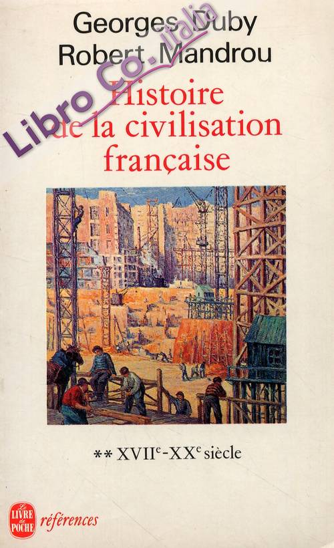 Histoire de la civilisation francaise. XVIIe - XXe siècle. Volume 2