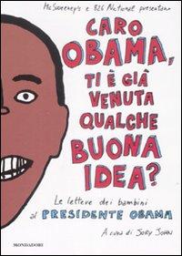 Caro Obama, ti è già venuta qualche buona idea? Le lettere dei bambini al presidente Obama
