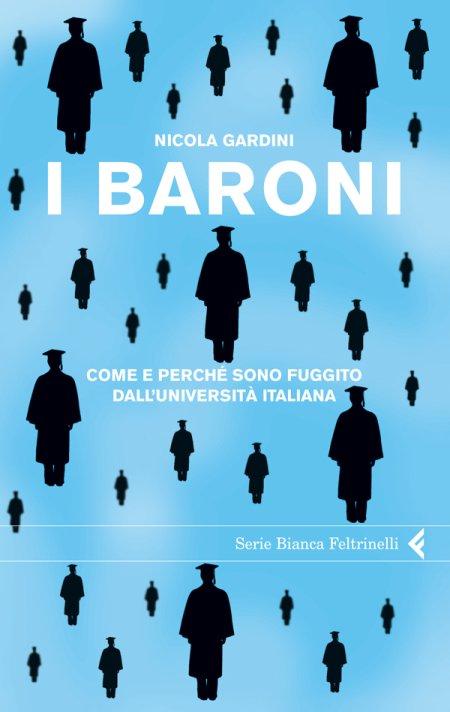 I baroni. Come e perchè sono fuggito dall'università italiana