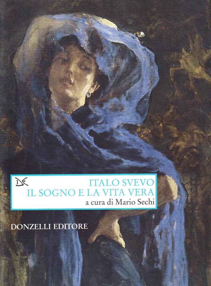 Italo Svevo. Il sogno e la vita vera