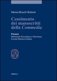 Censimento dei Manoscritti della Commedia. Firenze, Biblioteche Riccardiana e Moreniana. Società Dantesca Italiana