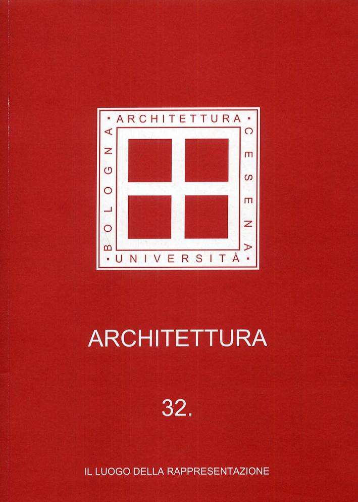 Architettura 32. Il luogo della rappresentazione
