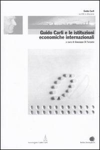 Guido Carli e le istituzioni economiche internazionali. Vol. 2