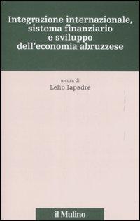 Integrazione internazionale, sistema finanziario e sviluppo dell'economia abruzzese