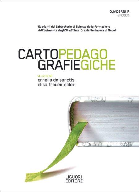 Quaderni F. Cartografie pedagogiche (2008). Vol. 2