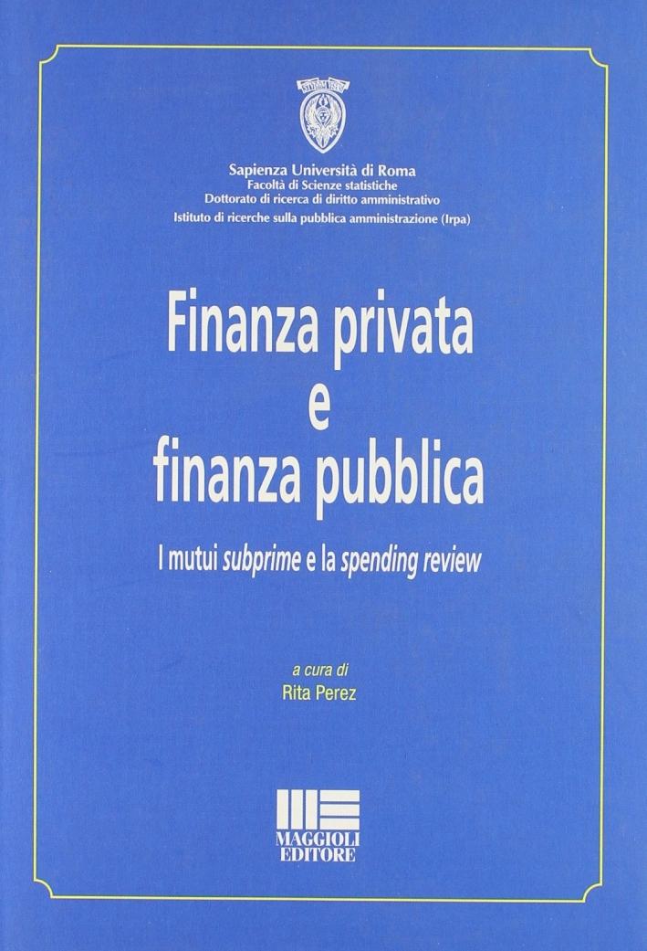 Finanza privata e finanza pubblica. I mutui subprime e la spending review