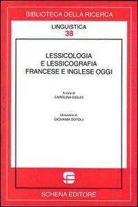 Lessicologia e lessicografia francese e inglese oggi
