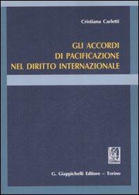 Gli accordi di pacificazione nel diritto internazionale