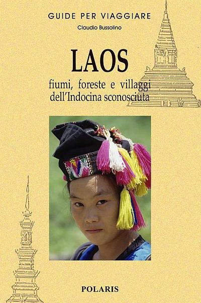Laos. L'antica Asia bagnata dalla Madre delle Acque