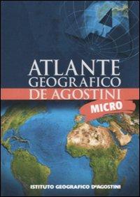Micro atlante geografico De Agostini. Ediz. illustrata